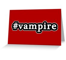 Vampire - Hashtag - Black & White Greeting Card
