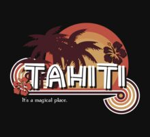 Tahiti. It's a Magical Place T-Shirt