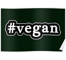 Vegan - Hashtag - Black & White Poster