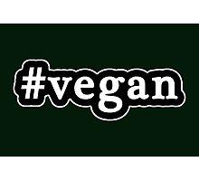 Vegan - Hashtag - Black & White Photographic Print