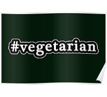 Vegetarian - Hashtag - Black & White Poster