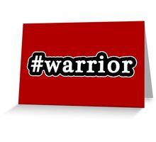 Warrior - Hashtag - Black & White Greeting Card