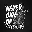 Never Give Up by Aguvagu