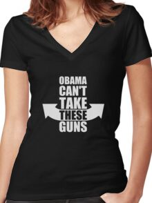 Barack Obama Can't Take These Guns Women's Fitted V-Neck T-Shirt