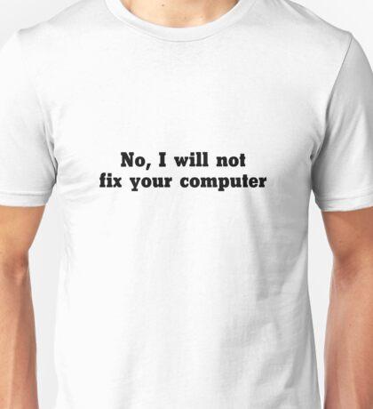 Fix Your Computer Unisex T-Shirt