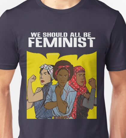 WE ALL SHOULD BE FEMINIST Unisex T-Shirt