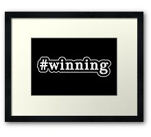 Winning - Hashtag - Black & White Framed Print