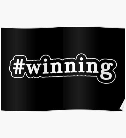 Winning - Hashtag - Black & White Poster