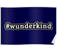 Wunderkind - Hashtag - Black & White Poster