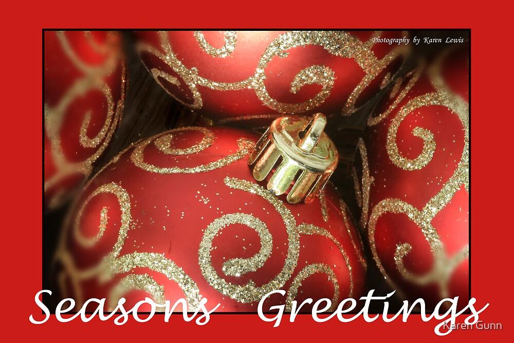 ~ Seasons Greetings ~ by Karen Gunn