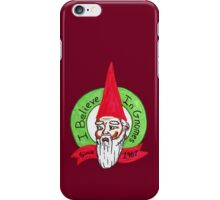 I believe in gnomes- distressed iPhone Case/Skin