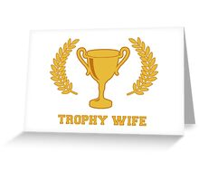 Happy Golden Trophy Wife Greeting Card