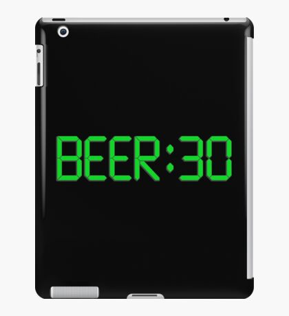 The Time Is Beer 30 iPad Case/Skin