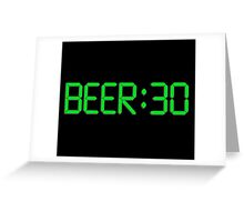 The Time Is Beer 30 Greeting Card