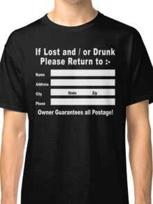 If Lost and / or Drunk Please Return to Classic T-Shirt