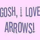 Gosh, I love arrows! by fangeek