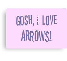 Gosh, I love arrows! Canvas Print
