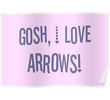 Gosh, I love arrows! Poster