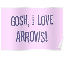 Gosh, I love arrows! Poster