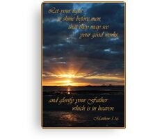 Let Your Light Shine - Matthew 5:16 Canvas Print