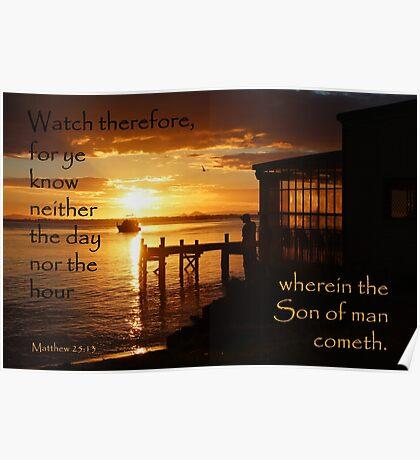Watch - Matthew 25:13 Poster