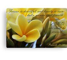 Virtuous Woman - Proverbs 31:30 Canvas Print