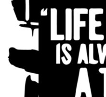 Life Is Always A Test Sticker