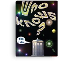 Who Knows? - Doctor Who T-shirt Design Canvas Print
