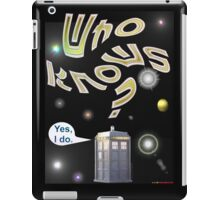 Who Knows? - Doctor Who T-shirt Design iPad Case/Skin