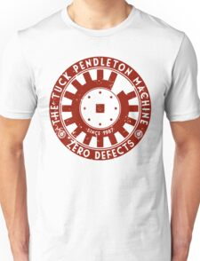 Tuck Pendleton Machine Unisex T-Shirt