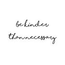 Be kinder than necessary  by Beth McConnell