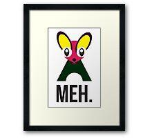 Meh. Framed Print