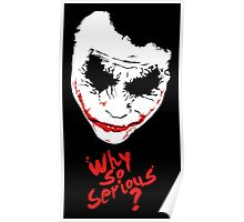 The Joker Why so serious Poster