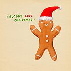 I Bloody Love Christmas! by Sophie Corrigan