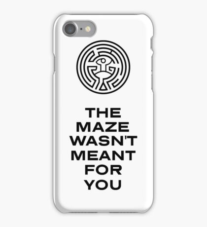 The Maze Wasn't Meant For You - Black Writing iPhone Case/Skin