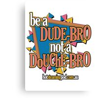 Words to live by!  On a shirt! Canvas Print