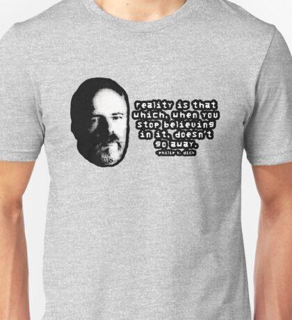 Reality, Mr. Dick... Reality. Unisex T-Shirt
