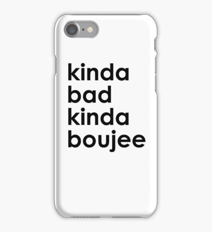 Kinda Bad Kinda Boujee iPhone Case/Skin