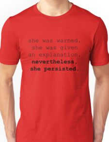 Nevertheless, she persisted (black text) Unisex T-Shirt