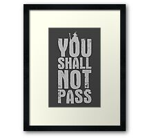 You Shall Not Pass - light grey Framed Print