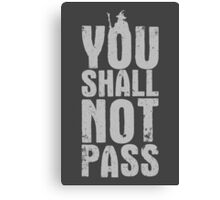 You Shall Not Pass - light grey Canvas Print