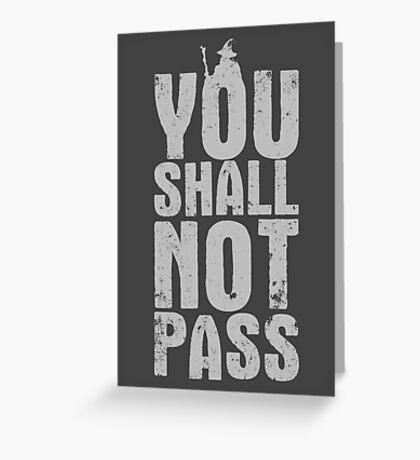 You Shall Not Pass - light grey Greeting Card