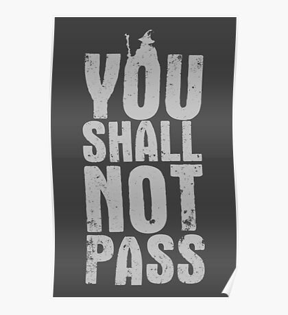 You Shall Not Pass - light grey Poster