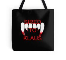 Sired to klaus Tote Bag