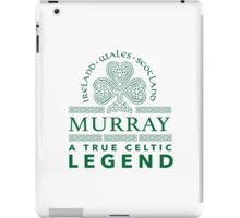 Cool 'Murray, A True Celtic Legend' Last Name TShirt, Accessories and Gifts iPad Case/Skin