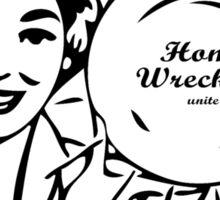 Home wreckers unite Sticker