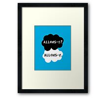allons-y? allons-y. Framed Print