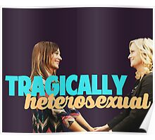 Tragically, we are both heterosexual. Poster