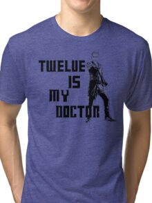 Twelve is my doctor  Tri-blend T-Shirt