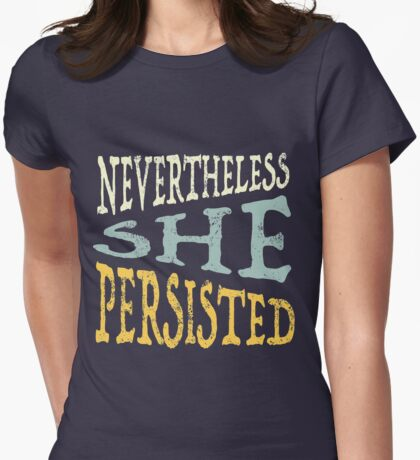 Nevertheless She Persisted Womens Fitted T-Shirt